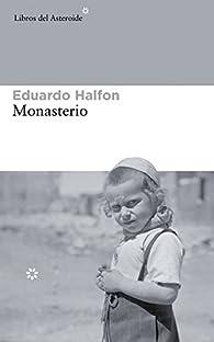 Monasterio par Eduardo Halfon