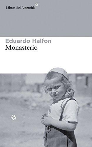 Monasterio (Libros del Asteroide) por Eduardo Halfon