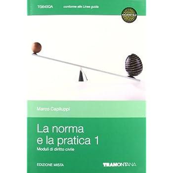 La Norma E La Pratica. Per Le Scuole Superiori. Con Espansione Online: 1