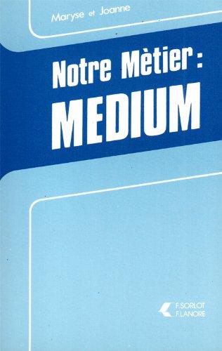 Notre Mètier: Medium