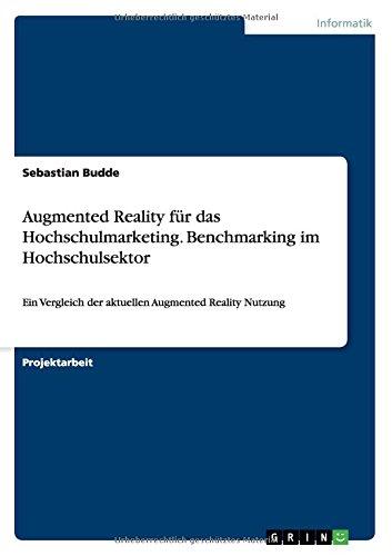 Augmented Reality für das Hochschulmarketing. Benchmarking im Hochschulsektor: Ein Vergleich der aktuellen Augmented Reality Nutzung