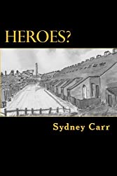 Heroes?: One Family's four months of dramatic events in 1950s Ashington: Volume 1