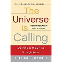 By Butterworth, Eric ( Author ) [ The Universe Is Calling: Opening to the Divine Through Prayer By Jan-2010 Paperback