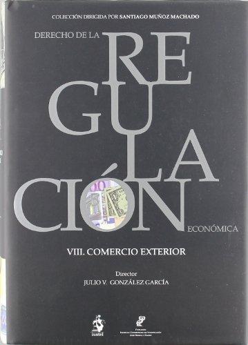 VIII. Comercio Exterior (Derecho Regulac. Economica) por Julio Víctor González García