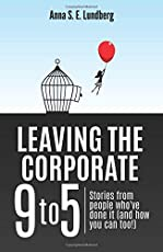 Leaving the Corporate 9 to 5: Stories from people who've done it (and how you can too)