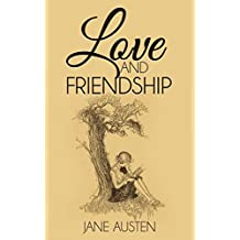 Love and Friendship (Illustrated) (English Edition)