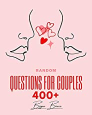 Random Questions for Couples: 400+ Questions to Help You Draw Closer Together and Connect on A Deeper Level wi