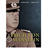 { ERICH VON MANSTEIN: LEADERSHIP, STRATEGY, CONFLICT (COMMAND #02) - GREENLIGHT } By Forczyk, Robert ( Author ) [ May - 2010 ] [ Paperback ]