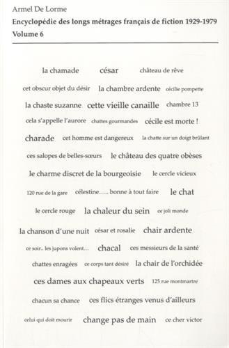 Encyclopédie des longs métrages français de fiction 1929-1979 : Volume 6 (De Ce cher Victor à La Chauve-souris) par Armel de Lorme