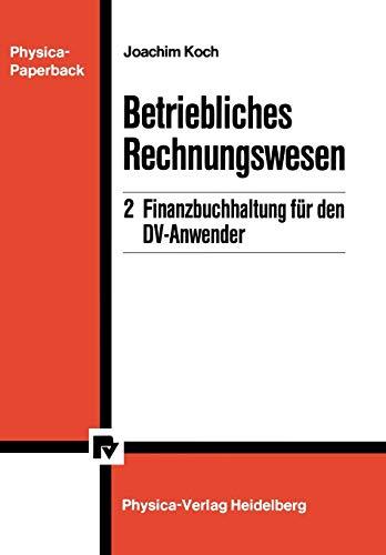Betriebliches Rechnungswesen: 2 Finanzbuchhaltung für den DV-Anwender