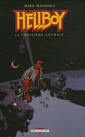 HELLBOY T07 : LE TROISI?ME SOUHAIT by MIKE MIGNOLA (August 11,2006)