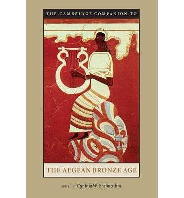 [( The Cambridge Companion to the Aegean Bronze Age (Cambridge Companion To... (Paperback)) By Shelmerdine, Cynthia W ( Author ) Paperback Aug - 2008)] Paperback