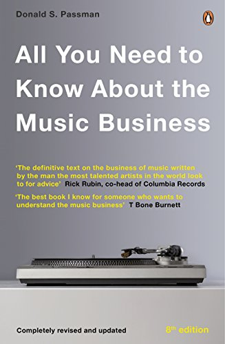 All You Need to Know About the Music Business: Eighth Edition por Donald S Passman