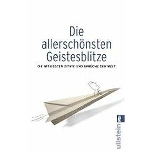 PDF] Die allerschönsten Geistesblitze: Die witzigsten Zitate und