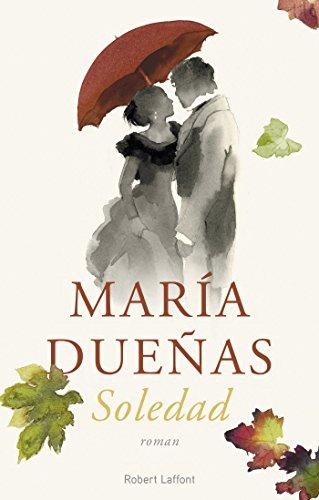 Soledad (French Edition) eBook: DUEÑAS, María, JIMÉNEZ, Eduardo ...