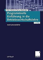 Programmierte Einführung in die Betriebswirtschaftslehre: Institutionenlehre (German Edition)