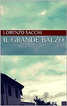 Il grande balzo di [Sacchi, Lorenzo]