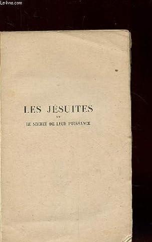 Les jesuites et le secret de leur puissance.tome 1. histoire de la compagnie de jesus. son role dans l'histoire de la