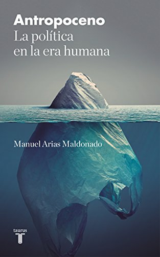 Antropoceno: La política en la era humana