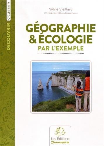 Géographie & écologie par l'exemple : Cycles 3 et 4 par