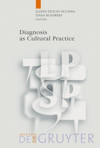 Diagnosis as Cultural Practice (Language, Power, and Social Process 16) (2006-06-20)