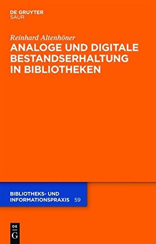 Analoge und digitale Bestandserhaltung in Bibliotheken (Bibliotheks- und Informationspraxis) (Bibliotheken Digitale)