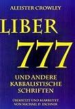 Liber 777 und andere kabbalistische Schriften von Crowley. Aleister (1985) Sondereinband