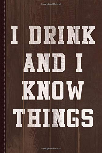 I Drink And I Know Things Journal Notebook: Blank Lined Ruled For Writing 6x9 120 Pages por Flippin Sweet Books