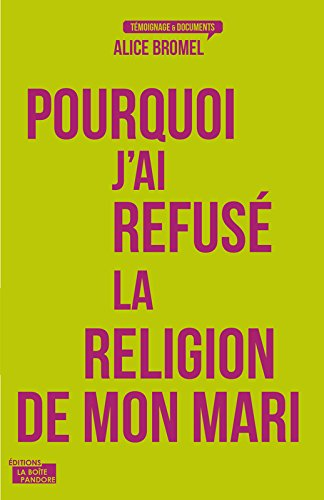 Descargar Libro Pourquoi j'ai refusé la religion de mon mari de Alice Bromel