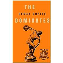 The Roman Empire Dominates (English Edition)