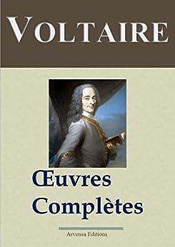 Voltaire : Oeuvres complètes - 109 titres et annexes - édition enrichie - Arvensa éditions (French Edition) von [Voltaire]