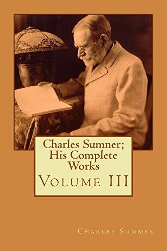 Charles Sumner; His Complete Works: Volume III: 3