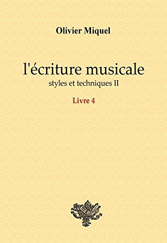 L'écriture musicale : styles et techniques II - LIVRE 4