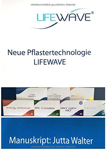 Preisvergleich Produktbild Neue Pflastertechnologie Lifewave: Akupunkturpunkte Manuskript: Jutta Walter
