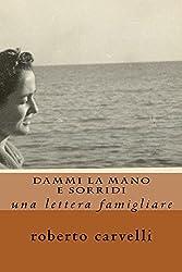 dammi la mano e sorridi: una lettera famigliare (Italian Edition)