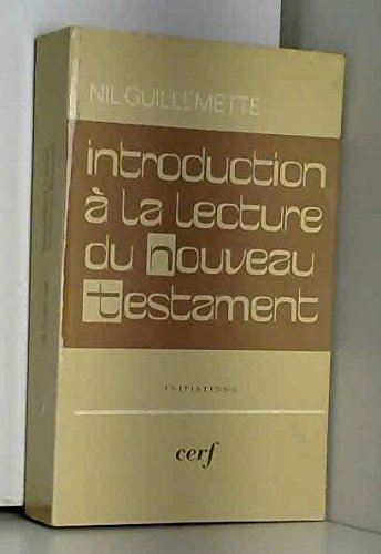 Introduction à la lecture du Nouveau Testament