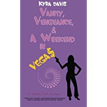 Vanity, Vengeance And A Weekend In Vegas: A Sophie Katz Mystery by Kyra Davis (2012-03-16)