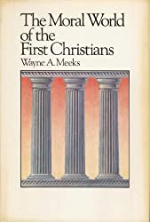 The Moral World of the First Christians (Library of Early Christianity)