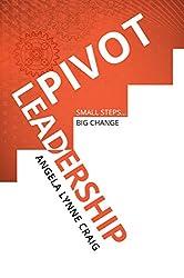 Pivot Leadership: Small Steps...Big Change (English Edition)