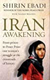 Iran Awakening: A Memoir of Revolution and Hope (SIGNED) by Shirin with Azadeh Moaveni Ebadi (2006-08-02)