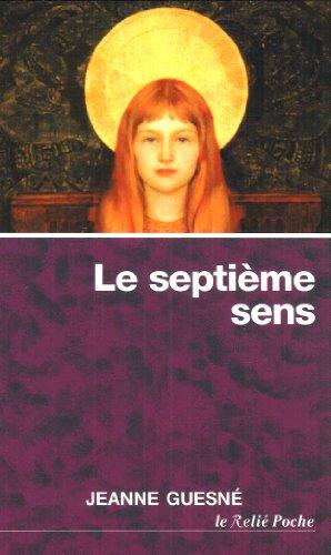 Le 7e sens : Le corps spirituel par Jeanne Guesné