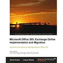 [(Microsoft Office 365: Exchange Online Implementation and Migration)] [By (author) David Greve ] published on (May, 2012)