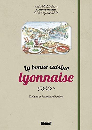 La bonne cuisine lyonnaise por Evelyne Boudou