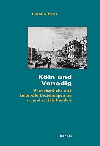 Köln und Venedig (Beihefte zum Archiv für Kulturgeschichte)