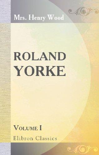 Roland Yorke: Volume 1