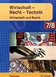 Auer Wirtschaft - Recht - Technik 7/8. Wirtschaft und Recht. Ausgabe Thüringen: Schülerbuch Klasse 7/8 (Auer Wirtschaft - Recht - Technik. Ausgabe für Thüringen ab 2008)