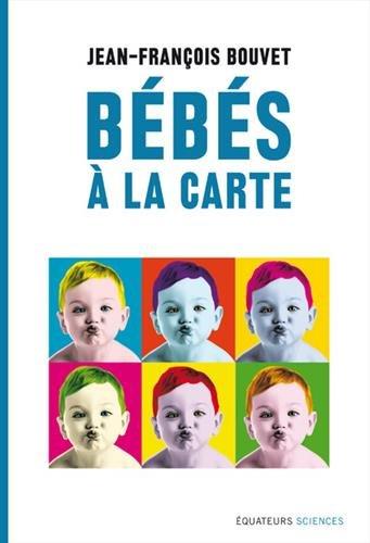 Bébés à la carte : Du hasard au design