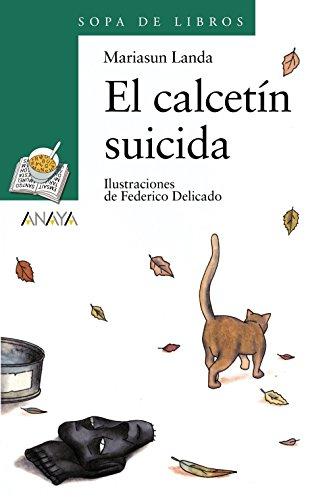 El calcetín suicida (Literatura Infantil (6-11 Años) - Sopa De Libros)
