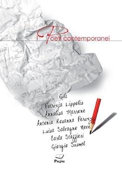 I Poeti Contemporanei 178 - 7 autori di [Gili, Lippolis, Patrizia, Marrone, Annalisa, Peruzzi, Antonia Rosanna, Neve, Luisa Salvagno, Staffieri, Carla, Susmel, Giorgio]