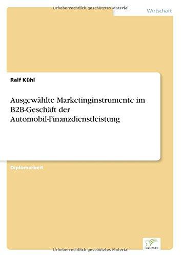 Ausgewählte Marketinginstrumente im B2B-Geschäft der Automobil-Finanzdienstleistung